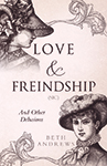 Love & Freindship (sic) and Other Delusions